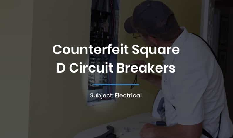Counterfeit Square D Circuit Breakers