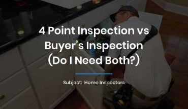 4 Point Inspection vs Buyers Inspection (Do I Need Both?)
