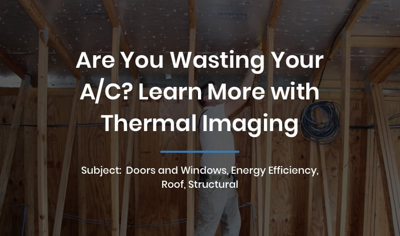 Are You Wasting Your A/C? Learn More with Thermal Imaging