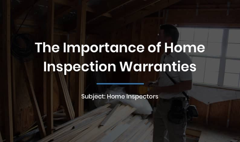 The Importance of Home Inspection Warranties