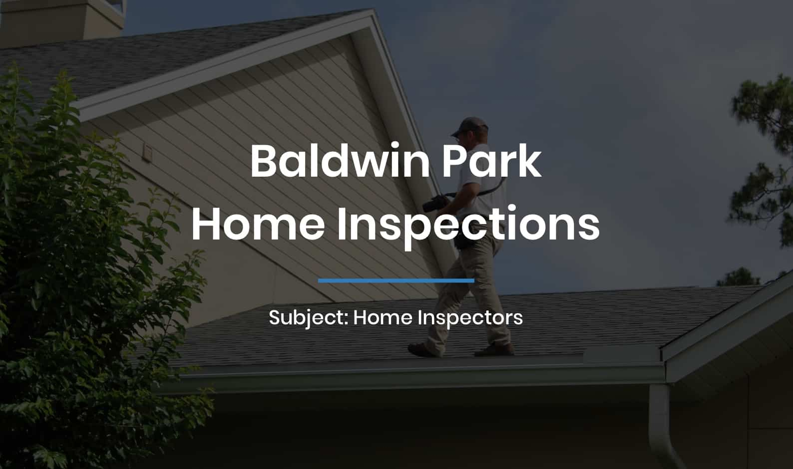 Baldwin Park Home Inspections