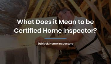 What Does it Mean to be Certified Home Inspector?