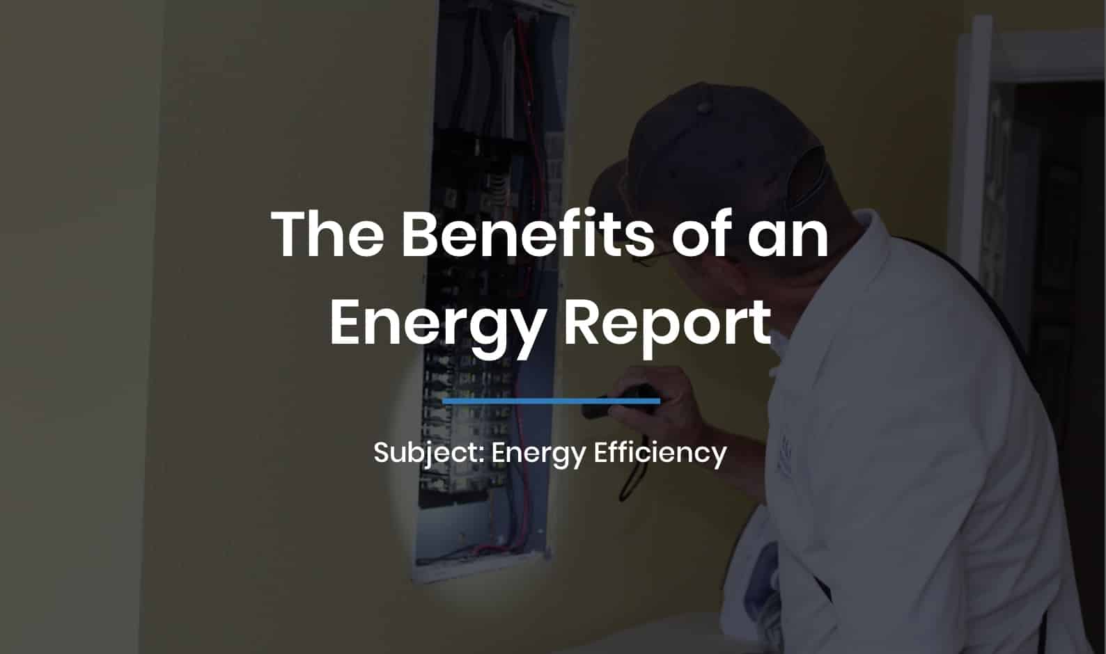 The Benefits of an Energy Report