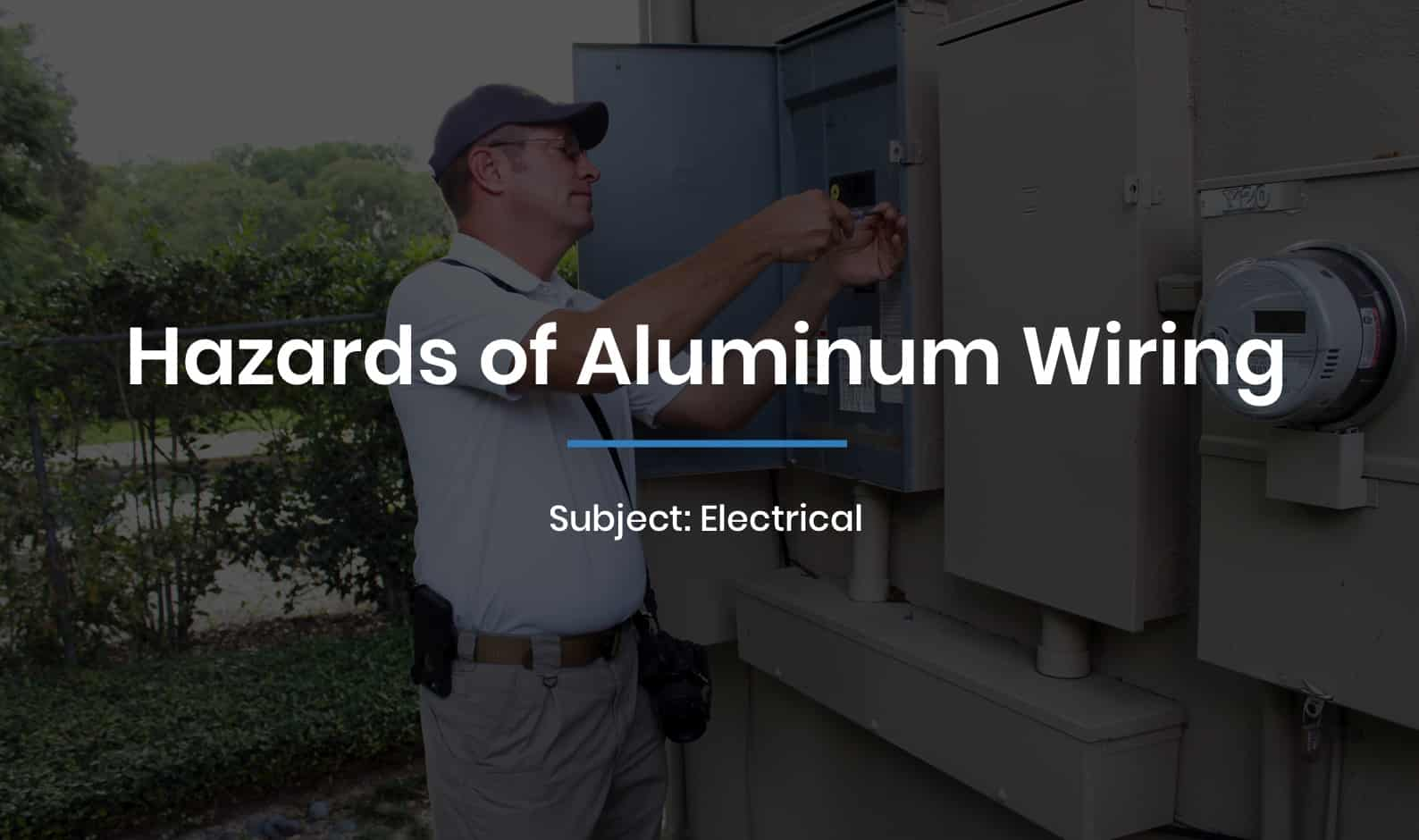 Hazards of Aluminum Wiring
