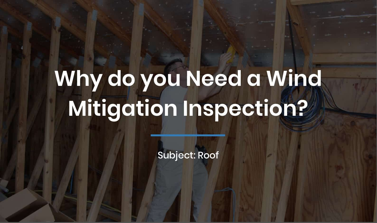 Why do you Need a Wind Mitigation Inspection?