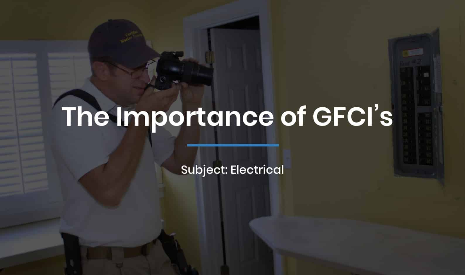 The Importance of GFCI's