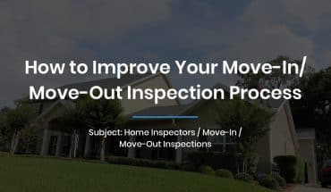 How to improve your move-in/move-out inspection process