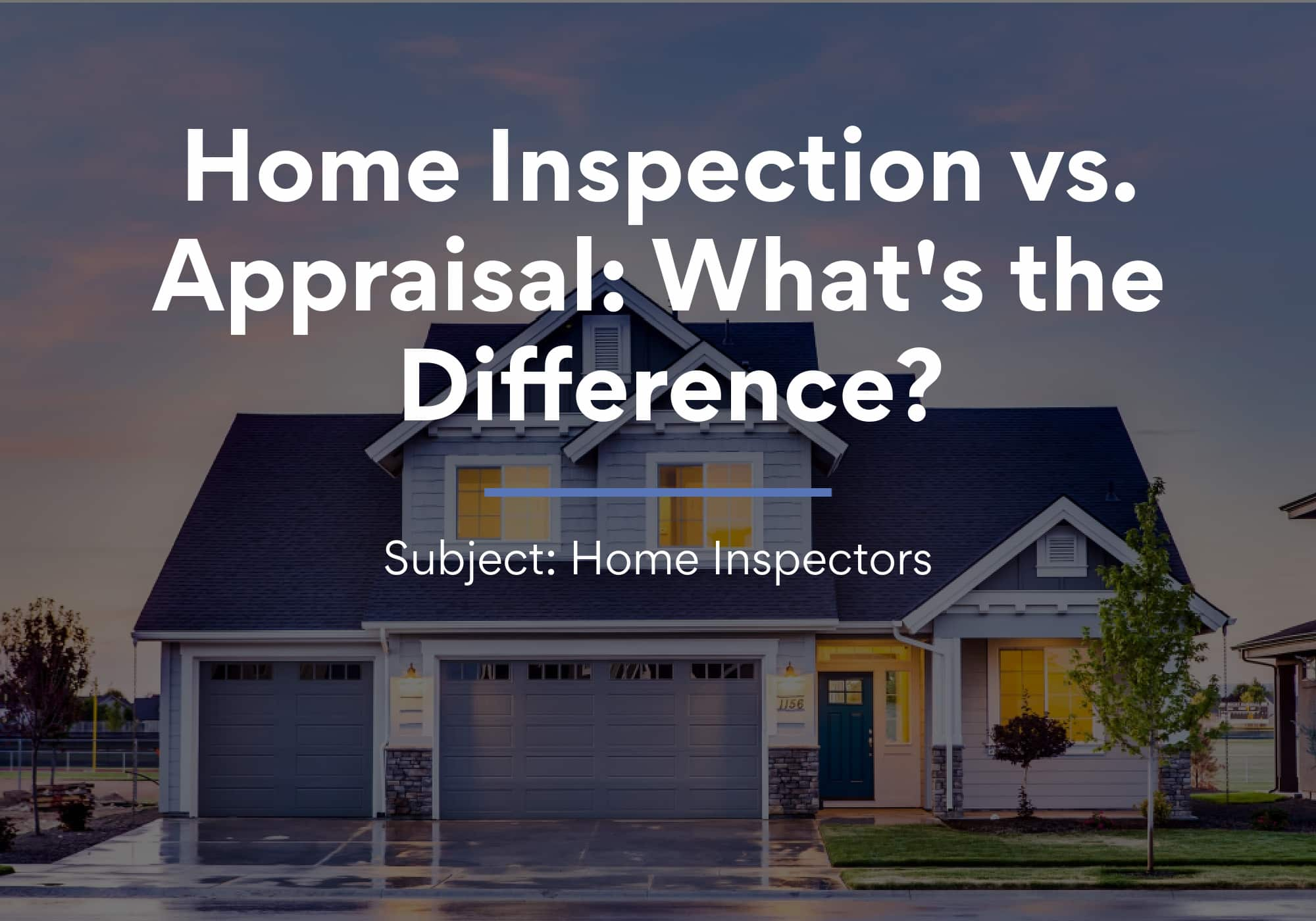 Home Inspection vs. Appraisal: What's the Difference?