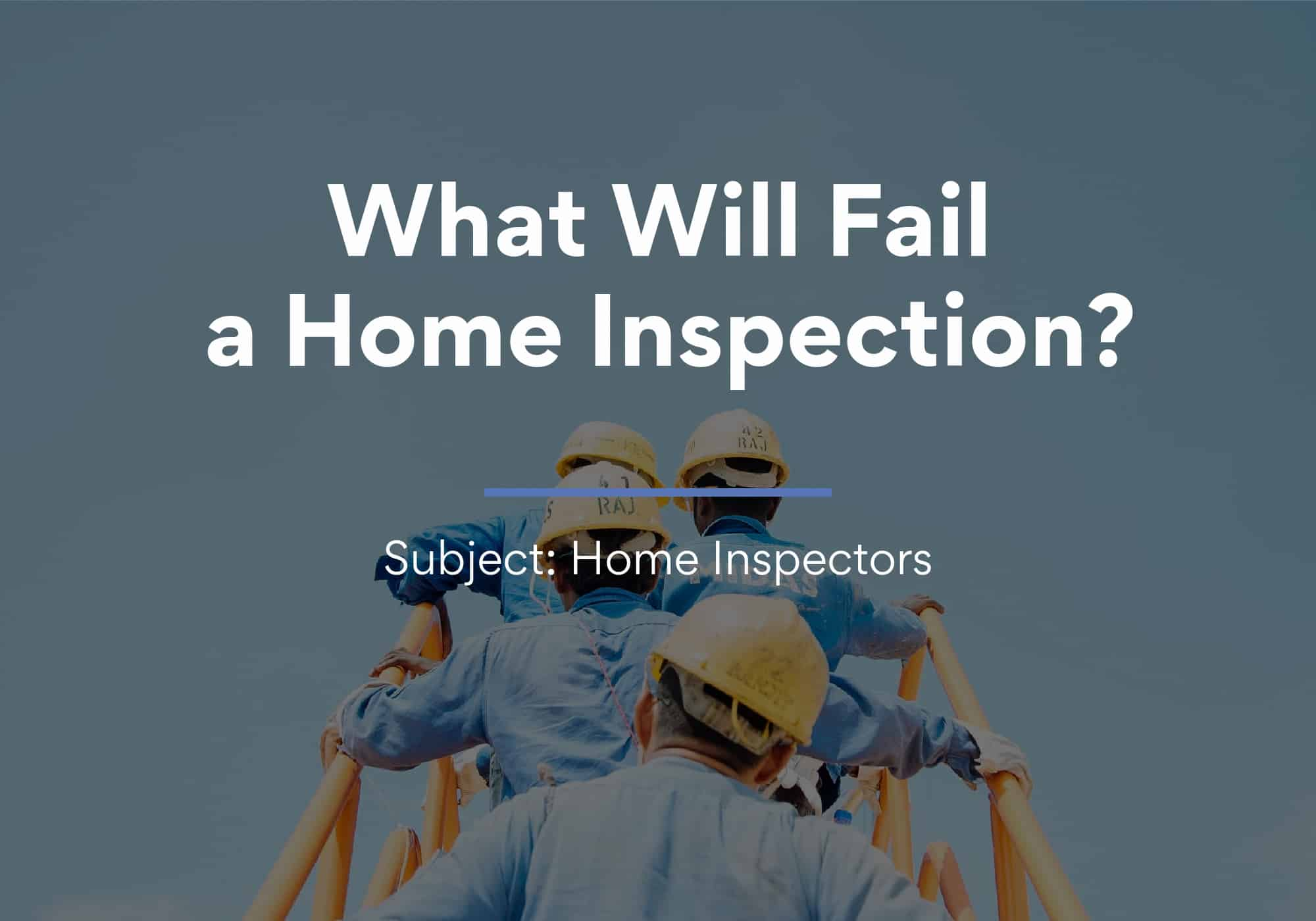 What Will Fail a Home Inspection?