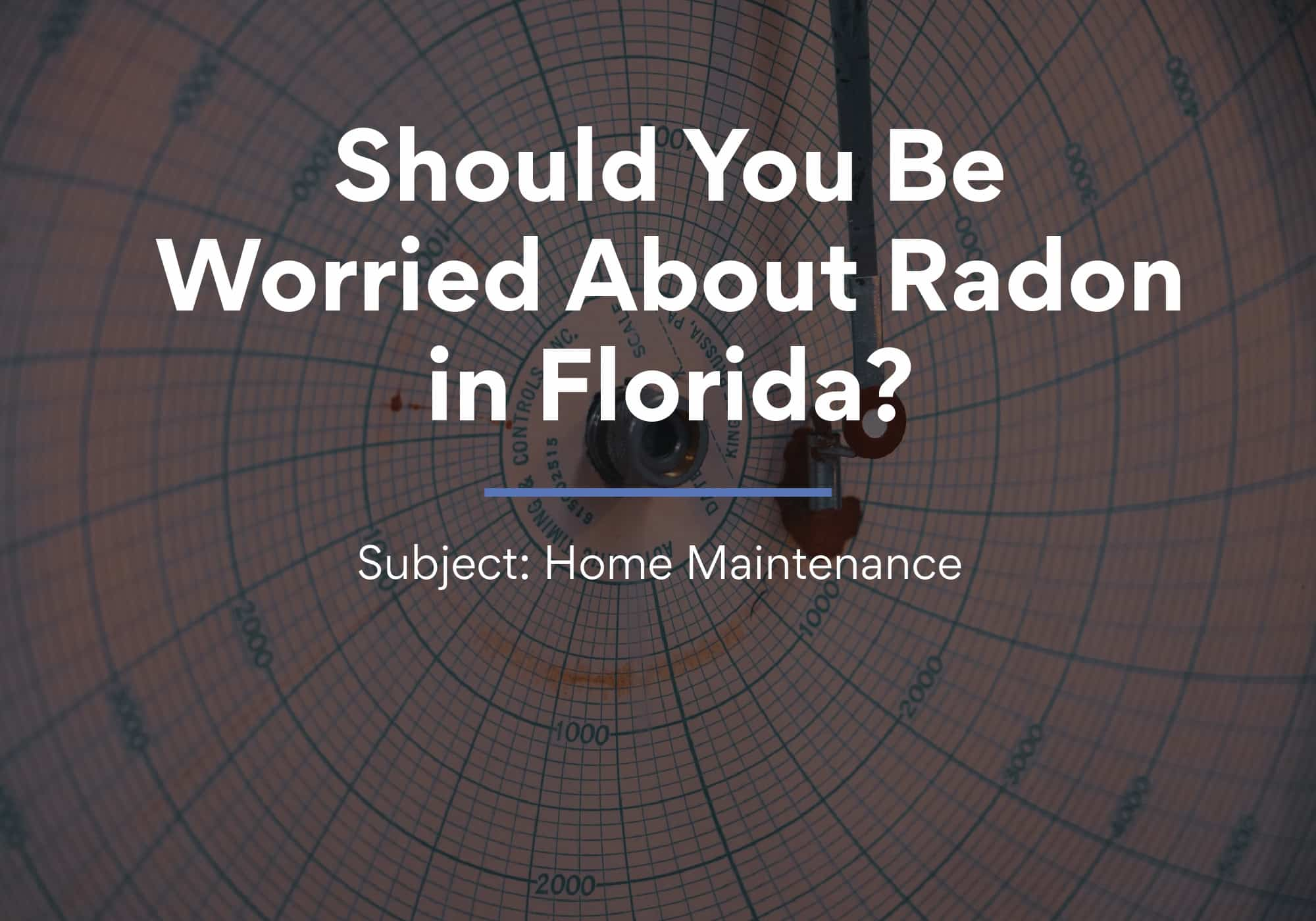 Should You Be Worried About Radon in Florida?